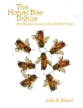 The Honey Bee Dance: 6 Children's Lessons and Activity Pages