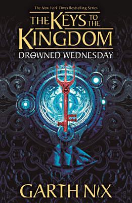 Drowned Wednesday  Keys to the Kingdom 3