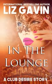 In The Lounge: A Club Desire Story
