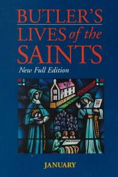Butler's Lives of the Saints: Volume 1