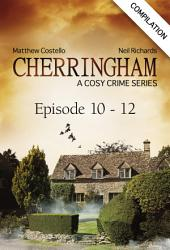 Cherringham - Episode 10 - 12: A Cosy Crime Series Compilation