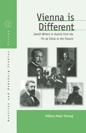 Vienna Is Different: Jewish Writers in Austria from the Fin-de-Siecle to the Present