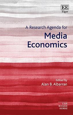 A Research Agenda for Media Economics