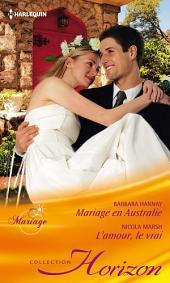 Mariage en Australie - L'amour, le vrai