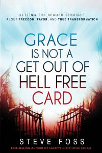 Grace Is Not a Get Out of Hell Free Card Book