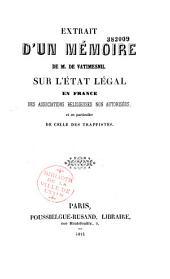 Extrait d'un mémoire... sur l'état légal en France des associations religieuses non autorisées, et en particulier de celle des Trappistes