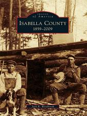 Isabella County: 1859 - 2009