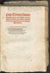 Pub. Terentij Comici nobilissimi sex: q[uod] exta[n]t: fabule: in metra legitima restitute...