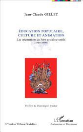 Éducation populaire, culture et animation: Les orientations du Parti socialiste unifié (1960-1990)