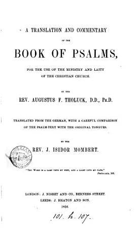 A translation and commentary of the Book of psalms  by A F  Tholuck  tr  by J I  Mombert PDF