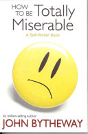 How to Be Totally Miserable PDF
