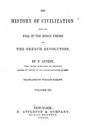 The history of civilization: from the fall of the Roman Empire to the French revolution, Volume 3