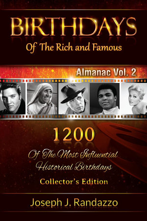 Birthdays of the Rich and Famous  Almanac Vol  2