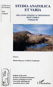 Studia anatolica et varia: Mélanges offerts au professeur René Lebrun -, Volume2