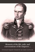 Memoirs of the Life  Exile  and Conversations of the Emperor Napoleon PDF