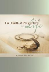 The Buddhist Perspective on Life
