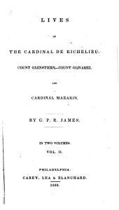 Lives of the Cardinal de Richelieu, Count Oxenstiern--Count Olivarez and Cardinal Mazarin: Volume 2