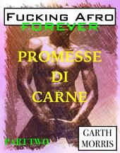 Fucking afro forever: Promesse di carne