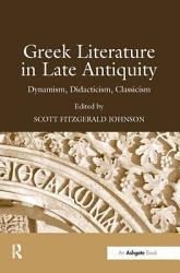 Greek Literature In Late Antiquity Book PDF