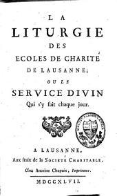 La liturgie des écoles de charité de Lausanne ou le service divin qui s'y fait chaque jour