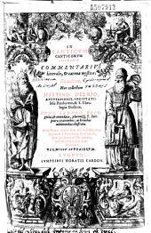 In Canticum Canticorum Salomonis commentarius litteralis et catena mystica, ille auctore, haec collectore Martino Del' Rio... [Carmina G. Rummeri, Georgii Cracovii, M. Santini]