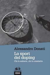 Lo sport del doping: Chi lo subisce, chi lo combatte