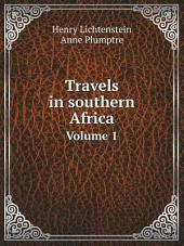 Travels in southern Africa: Volume 1