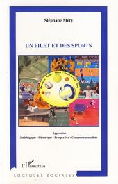 Un filet et des sports: Approches sociologique, historique, prospective, comportementaliste - Badminton - Paume - Tennis - Tennis de table - Volley
