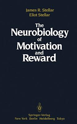 The Neurobiology of Motivation and Reward