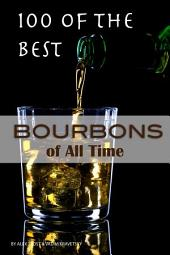 100 of the Best Bourbons of All Time