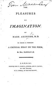 The Pleasures of Imagination ... To which are added Inscriptions by the same author