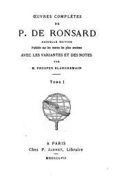 Oeuvres complètes de P. de Ronsard: Volume1