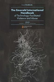 The Emerald International Handbook of Technology Facilitated Violence and Abuse PDF
