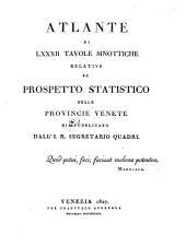 Atlante Di LXXXII Tavole Sinottiche Relative Al Prospetto Statistico Delle Provincie Venete