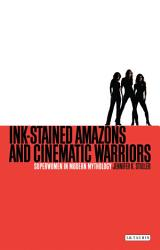 Ink Stained Amazons And Cinematic Warriors Book PDF