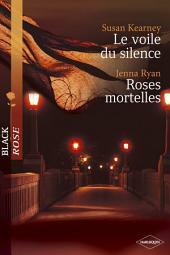 Le voile du silence - Roses mortelles (Harlequin Black Rose)
