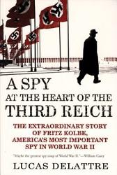 A Spy At The Heart Of The Third Reich Book PDF