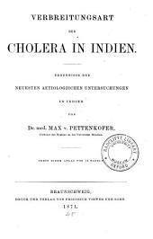 Verbreitungsart der Cholera in Indien: Ergebnisse der neuesten aetiologischen Untersuchungen in Indien
