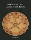 Southern California Luiseno Indian Baskets