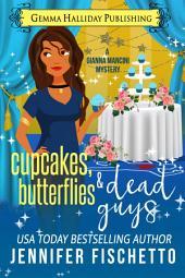 Cupcakes, Butterflies & Dead Guys: Gianna Mancini Mysteries book #3