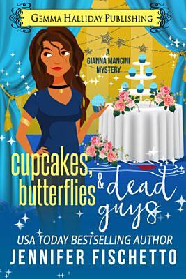 Cupcakes  Butterflies   Dead Guys