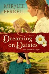 Dreaming on Daisies: A Novel
