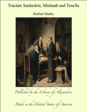 Tractate Sanhedrin  Mishnah and Tosefta