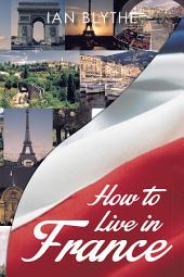 How to Live in France