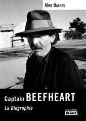 CAMION BLANC: CAPTAIN BEEFHEART La Biographie