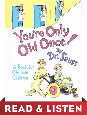 You re Only Old Once  Read   Listen Edition