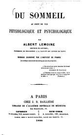 Du sommeil au point de vue physiologique et psychologique: Ouvrage couronné par l'Institut de France (Académie des sciences morales et politiques.)