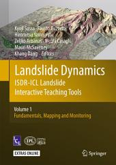 Landslide Dynamics: ISDR-ICL Landslide Interactive Teaching Tools: Volume 1: Fundamentals, Mapping and Monitoring