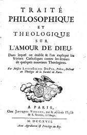 Traité philosophique et théologique sur l'amour de Dieu