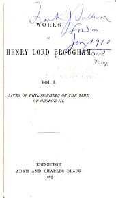 The Works of Henry, Lord Brougham and Vaux: Lives of philosophers of the time of George III